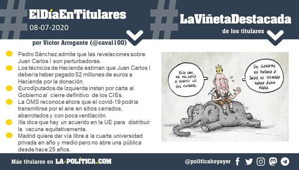 #ElDíaEnTitulares #LaViñetadestacada - 8 de julio de 2020 - Resumen de Víctor Arrogante - Viñeta de Elkoko- Humor gráfico. Noticias. Opinión. Memoria histórica