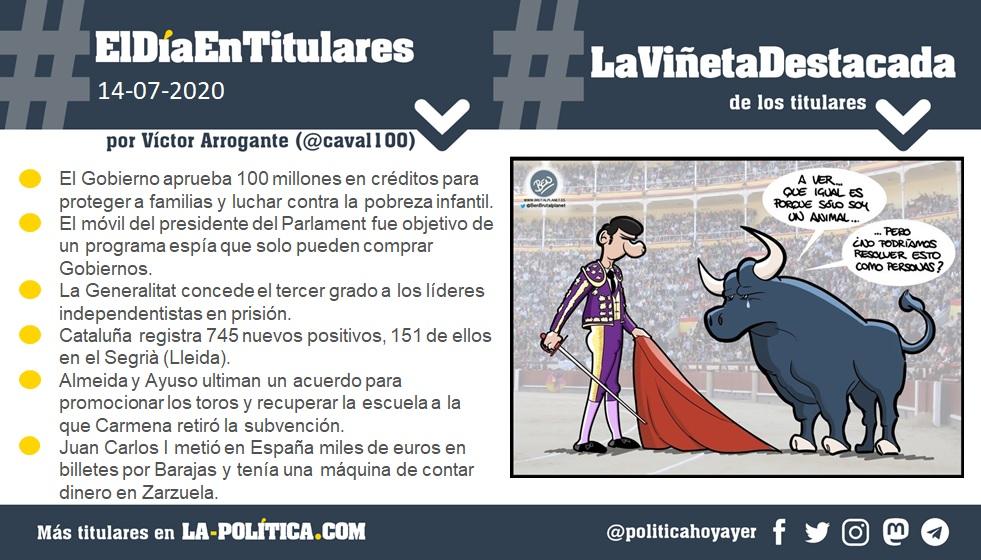 #ElDíaEnTitulares #LaViñetaDestacada - 14 de julio de 2020 Resumen por Víctor Arrogante y viñeta por Ben. Humor gráfico. Noticias. Opinión. Memoria histórica.