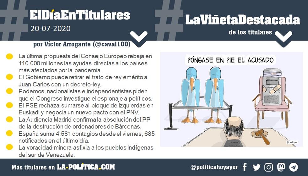 #ElDíaEnTitulares #LaViñetaDestacada - 20 de julio de 2020 Resumen por @caval100 y viñeta por @pedripol. Humor gráfico. Noticias. Opinión. Memoria histórica.