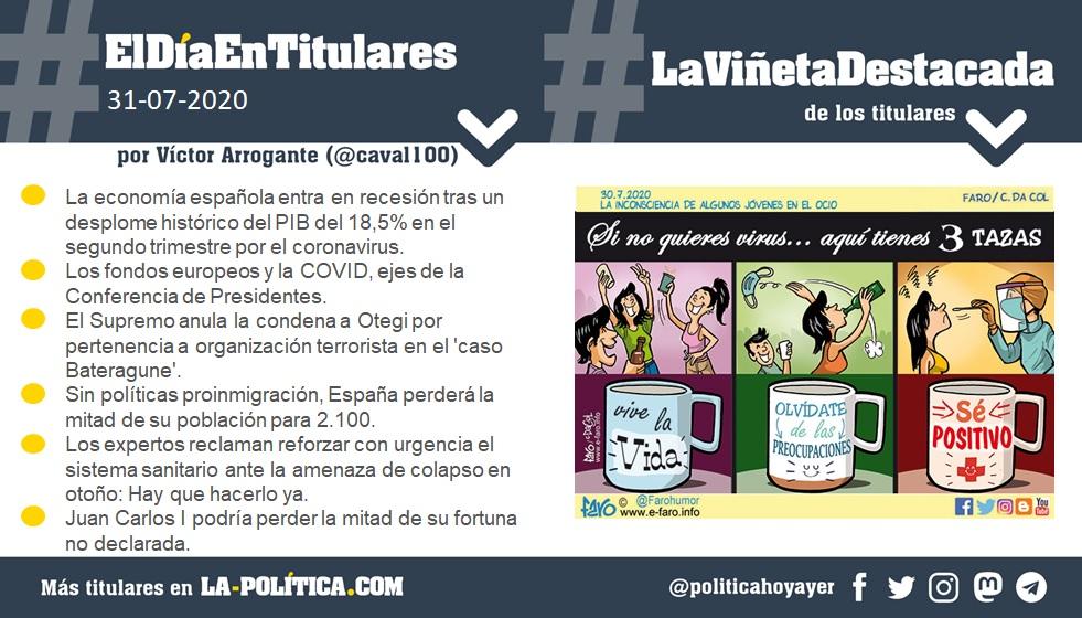 31-07-2020. Resumen por Víctor Arrogante y viñeta por Faro. Humor gráfico. Noticias. Opinión. Memoria histórica.