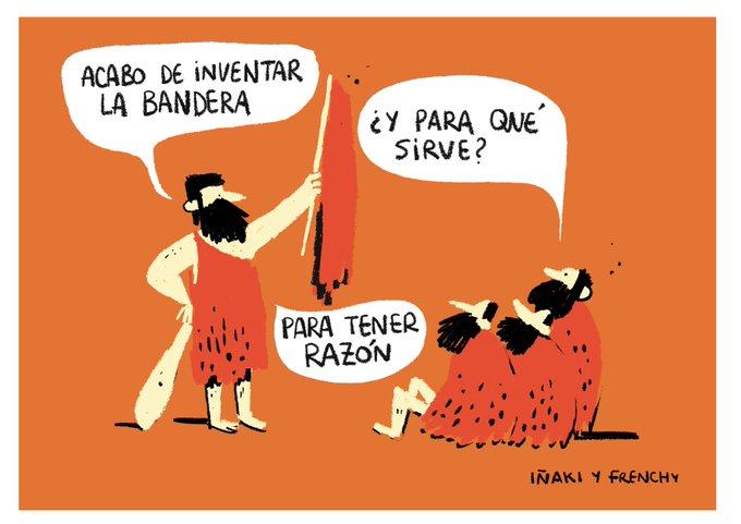 """- Acabo de inventar la bandera - ¿Y para qué sirve? - Para tener razón (Viñeta de Iñaki y Frenchy). Premio """"Elgar"""" 2020."""