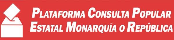 Plataforma Consulta Popular Estatal Monarquía o República