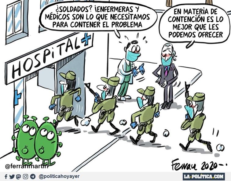 - ¿Soldados? ¡Enfermeras y médicos son lo que necesitamos para contener el problema. - En materia de contención es lo mejor que les podemos ofrecer (Viñeta de Ferran Martín)