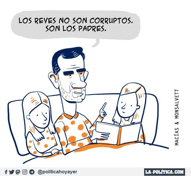 - Los reyes no son corruptos, son los padres. (Viñeta de Macías y Monsalvett)