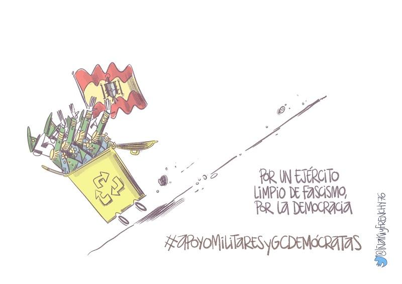 POR UN EJÉRCITO LIMPIO DE FASCISMO, POR LA DEMOCRACIA. #APOYOMILITARESYGCDMÓCRATAS (Viñeta de Iñaki y Frenchy)