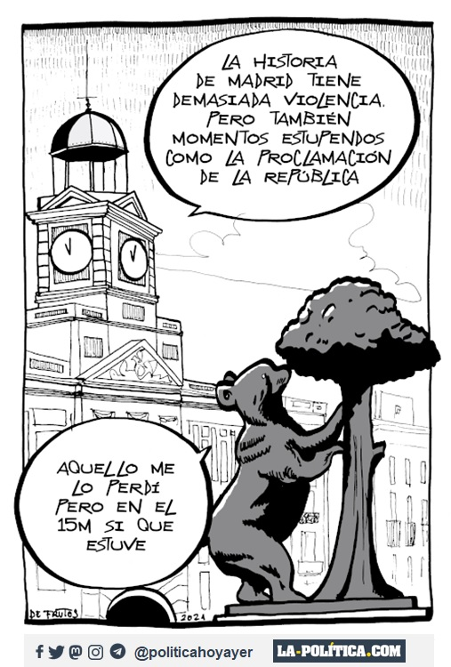 - La historia de Madrid tiene demasiada violencia, pero también momentos estupendos como la proclamación de la República. Aquello me lo perdí, pero en el 15M sí que estuve. (Viñeta de Manuel S. de Frutos)