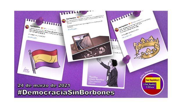 #DemocraciaSinBorbones. La selección de Red República del 24 de marzo de 2021