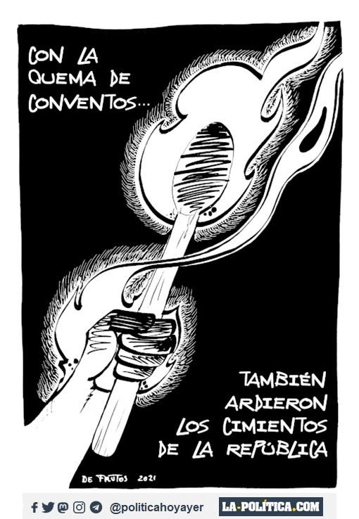 CON LA QUEMA DE CONVENTOS... TAMBIÉN ARDIERON LOS CIMIENTOS DE LA REPÚBLICA (Viñeta de Manuel S. de Frutos)