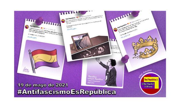 #AntifascismoEsRepública. La selección de Red República del 19 de mayo de 2021