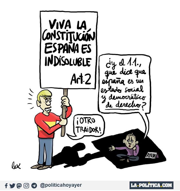 VIVA LA CONSTITUCIÓN. ESPAÑA ES INDISOLUBLE. ART. 2 - ¿Y el 1.1., que dice que España es un estado social y democrático de derecho? - ¡OTRO TRAIDOR! (Viñeta de Lex)