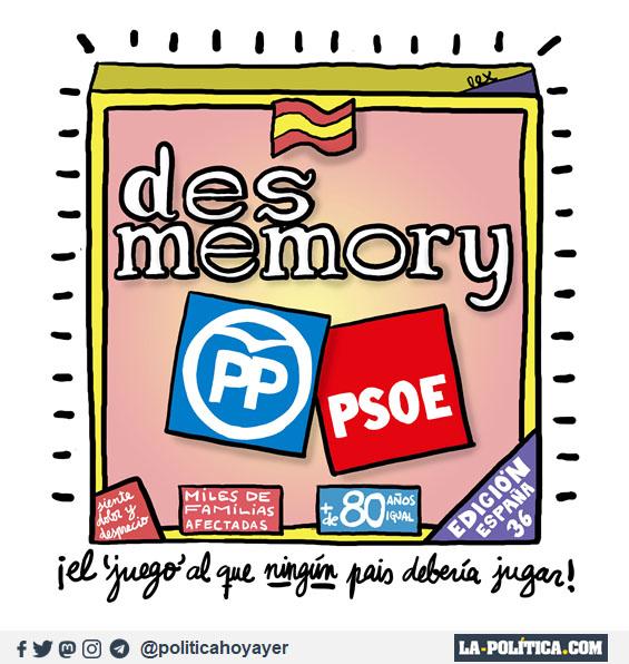 DESMEMORY. PP. PSOE. SIENTE DOLOR Y DESPRECIO MILES DE FAMILIAS AFECTADAS. + DE 80 AÑOS IGUAL. EDICIÓN ESPAÑA 36. (Viñeta de Lex)
